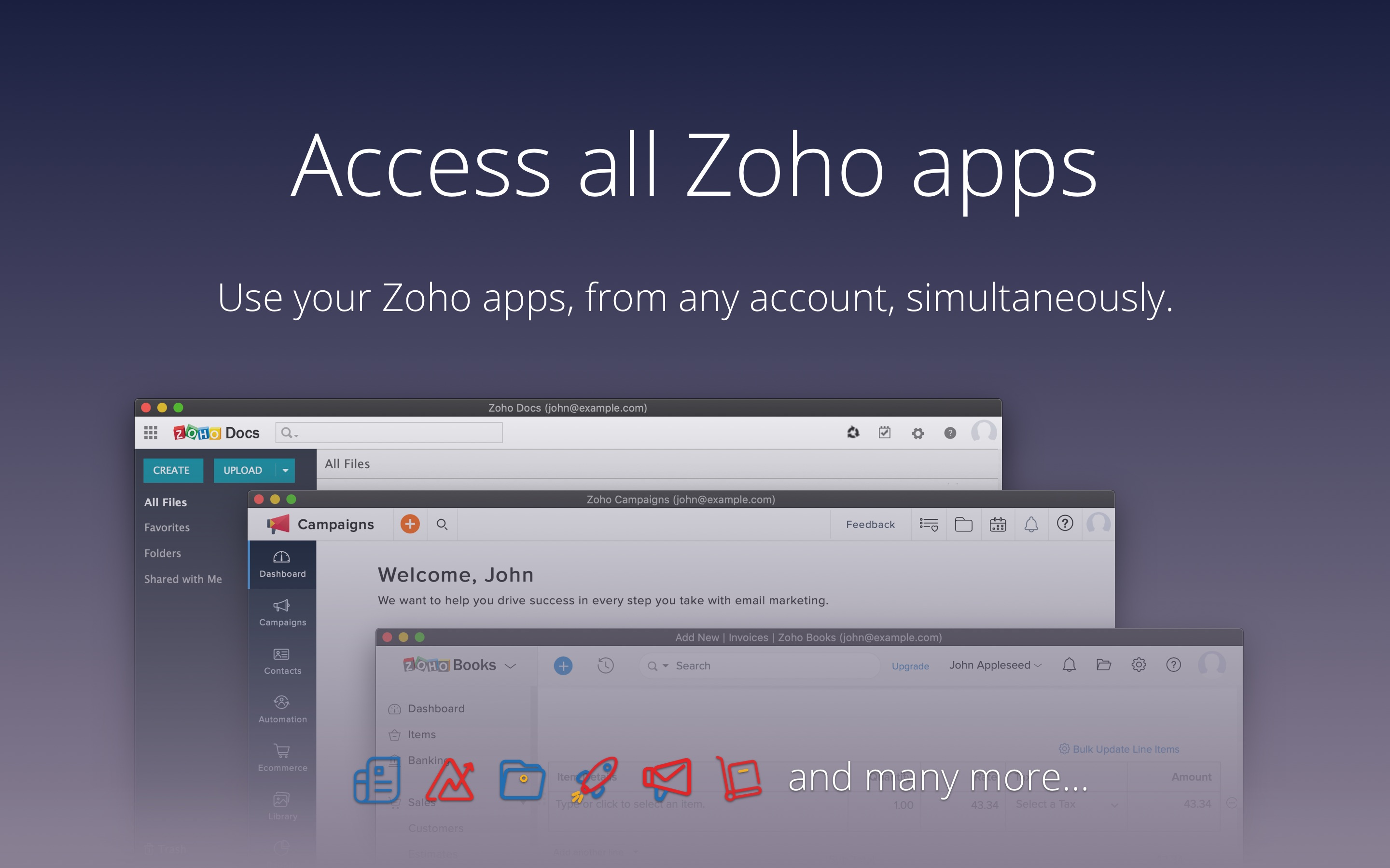 Access all Zoho apps; Use your Zoho apps, from any account, simultaneously.